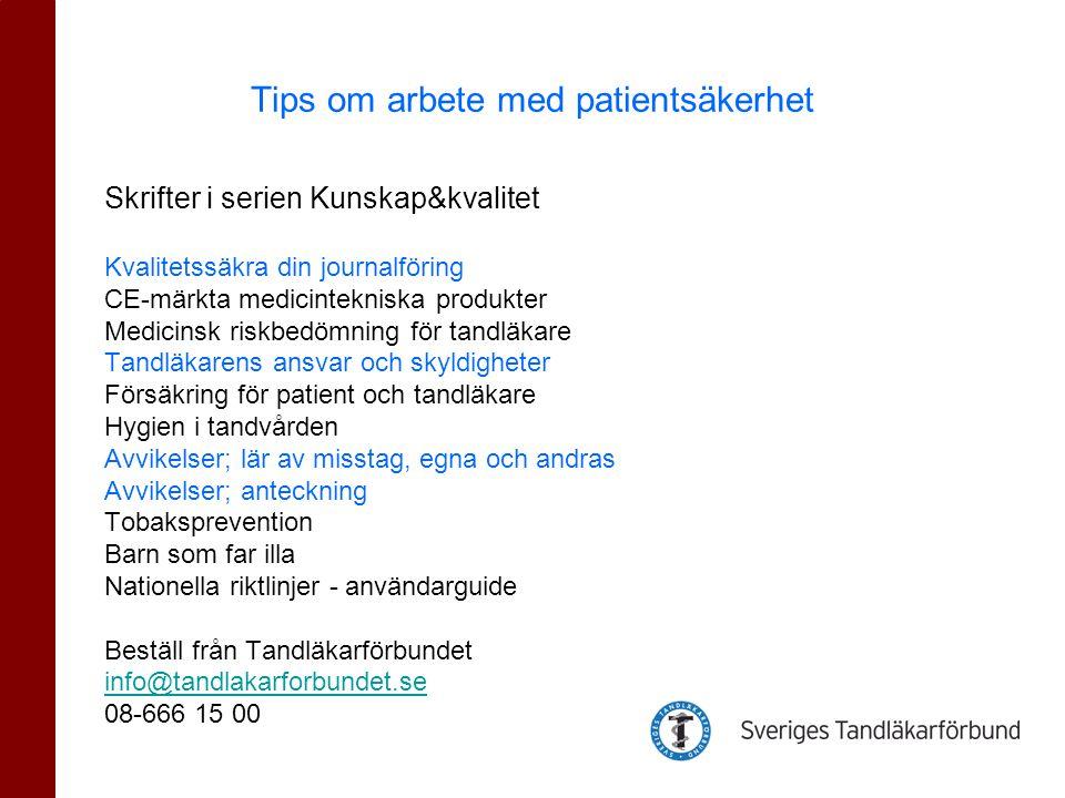 Patientsäkerhet i tandvården Ortodontisektionens yrkeskonferens 20 april 2012 i Stockholm Lotten Bergström lotten.bergstrom@tandlakarforbundet.se 070-566 15 45