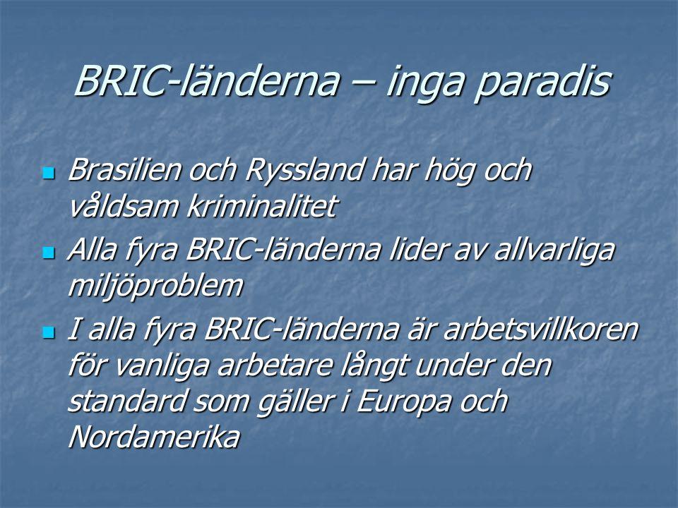 BRIC-länderna – inga paradis  I alla fyra BRIC-länderna finns det många medborgare som skulle vilja emigrera till länder med bättre ekonomi