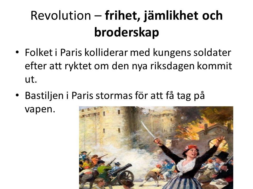 Revolution – frihet, jämlikhet och broderskap • Nyheten om upproret mot kungen i Paris sprider sig till den franska landsbygden.