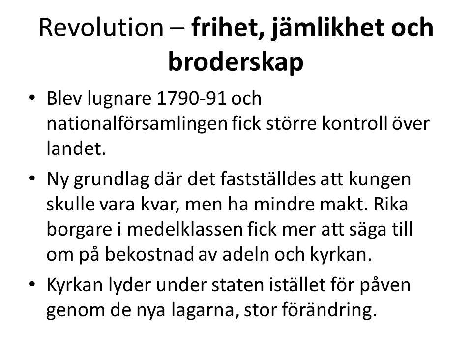 Revolution – krig och skräckvälde 1792-94 • Adel och kungar runt om i Europa rädda för att revolutionen ska sprida sig.