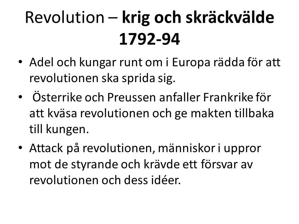 Revolution – krig och skräckvälde 1792-94 • Människor som sades vara förrädare och revolutionsmotståndare slets ur sina hem och slogs ihjäl.