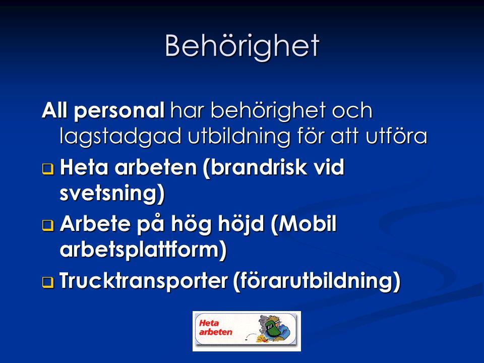 Certifiering Viss personal innehar licenser för svetsning i olika material, vilket är ett krav för bland annat tryckkärl och andra produkter med höga hållfasthetskrav, t ex broar och liknande konstruktioner.