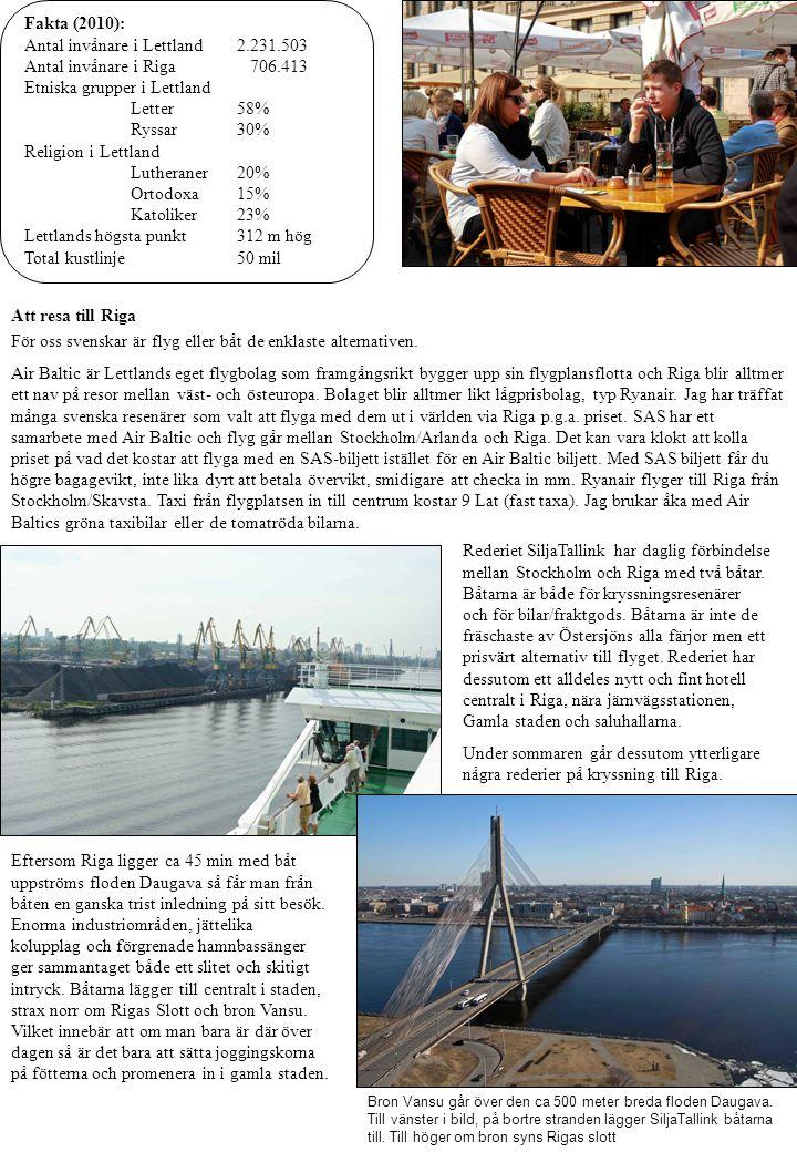 Värt att se och göra i Riga Centrala delarna av Riga, dvs.