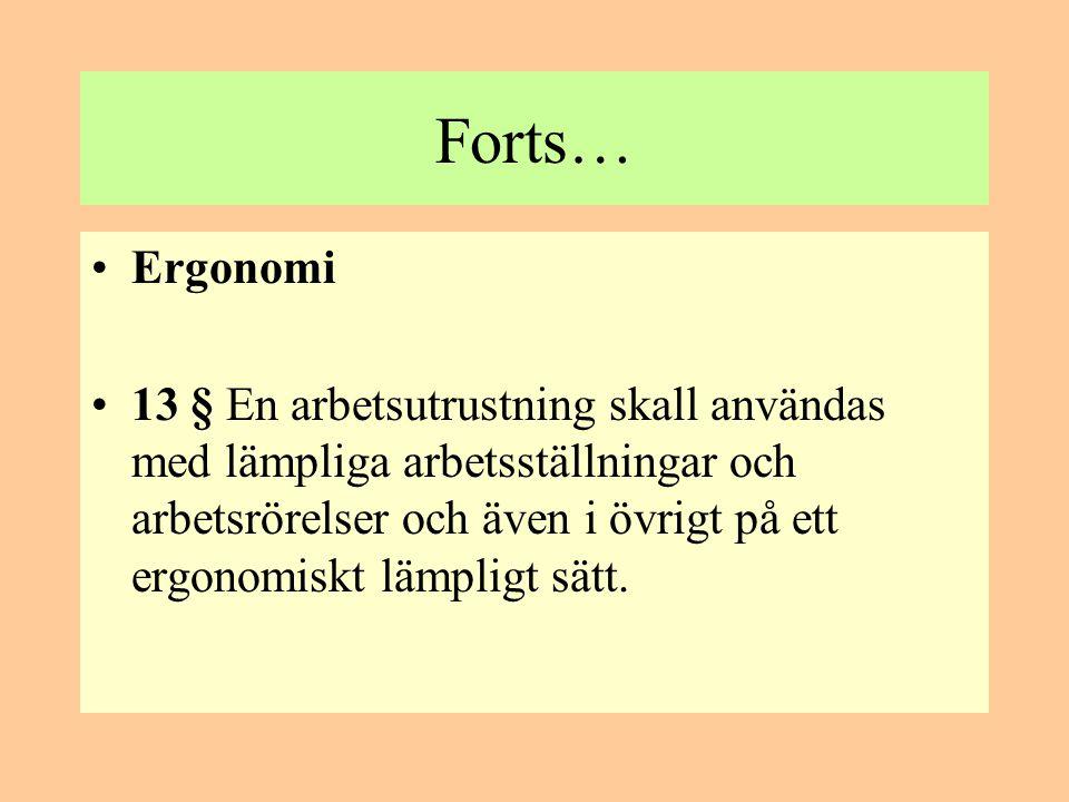 Information •14 § Arbetstagare skall göras medvetna om •1.
