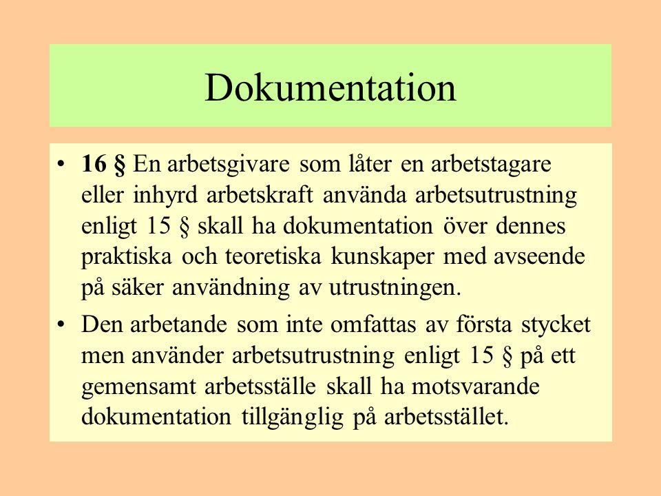 Underhåll och kontroll •17 § Så länge en arbetsutrustning används skall den underhållas så att den uppfyller gällande krav.