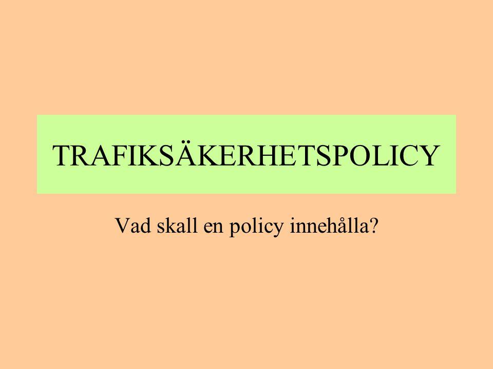 Trafiksäkerhetspolicy 1 •Företaget går varje år igenom verksamheten och inventerar och identifierar de risker som våra anställda utsätts för vid resor i tjänsten.