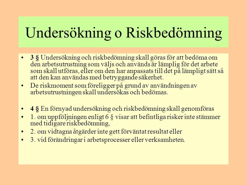 Åtgärder och uppföljning •Åtgärder •5 § Med utgångspunkt i riskbedömningen skall alla nödvändiga åtgärder vidtas för att förebygga ohälsa eller olycksfall.