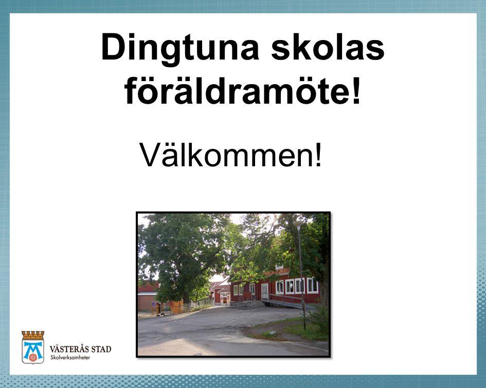 Dagordning -Blåklockan -Gemensamt för Dingtuna skola -Plan mot diskriminerning och kränkande behandling -KRAM -Framtidens mat -Commeniusprojekt -Schema -År 1 -Läxor -Utvecklingssamtal -Hemsida och bloggar -Samrådsrepresentanter -Övriga frågor