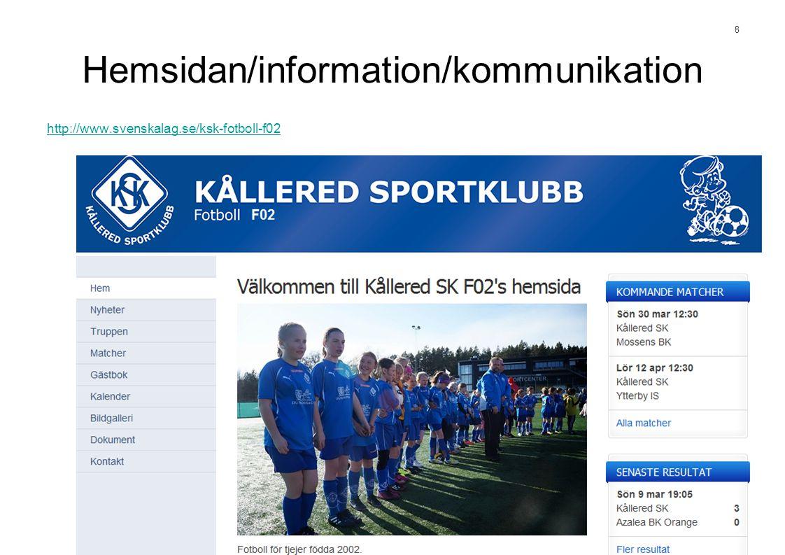 9 Övrigt & Viktigt 2014 •Beställning av kläder http://www.svenskalag.se/ksk-fotboll - finns det en knapp i vänsterkolumnen som heter Beställning kläder.
