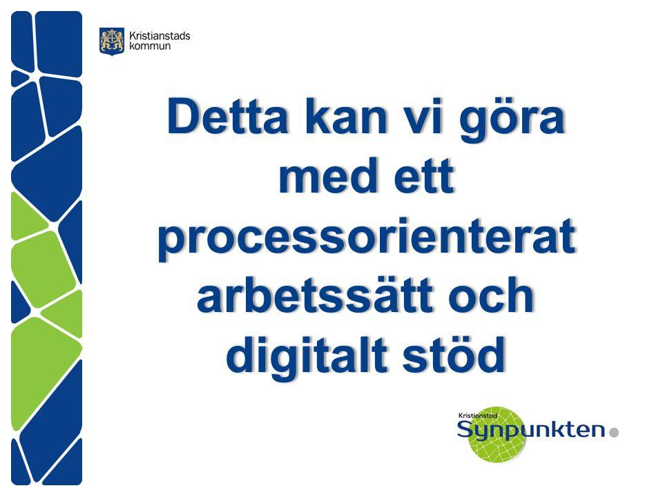 Detta kan vi göra med ett processorienterat arbetssätt och digitalt stöd