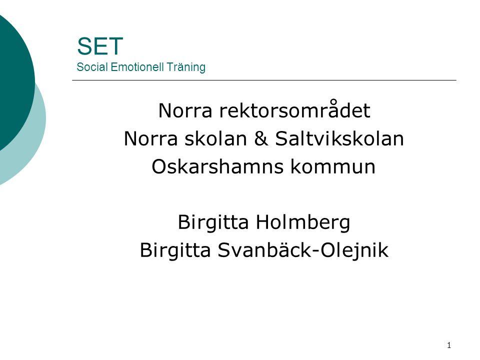 2 SET Social Emotionell Träning Vår vision för Norra rektorsområdet POSITIV TID TILLSAMMANS; BERÖM, BELÖNING, POSITIV FÖRSTÄRKNING STRUKTUR TYDLIGA INSTRUKTIONER UPPMÄRKSAMMA-IGNORERA REGLER KONSEKVENSER