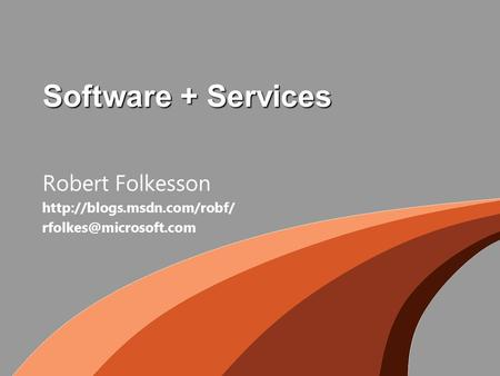 Software + Services Robert Folkesson