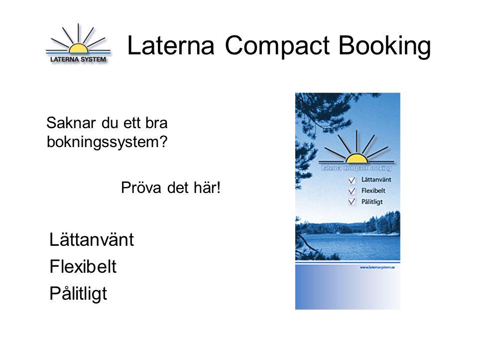 Laterna Compact Booking Så här enkelt kommer du i gång: 1 Anpassa systemet till din verksamhet 2 Registrera dina boenden 3 Börja boka