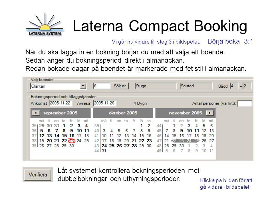 Laterna Compact Booking Börja boka 3:2 Gästen kanske även vill lägga till någon ytterligare service som du erbjuder.