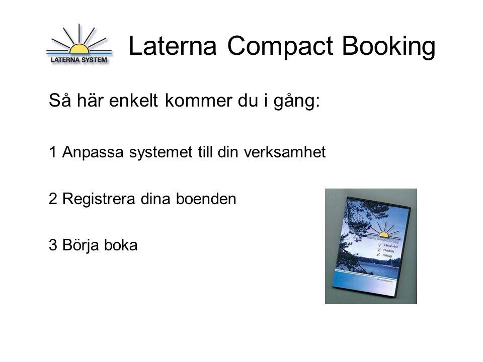 Laterna Compact Booking Anpassa systemet till din verksamhet 1:1 Du bestämmer själv vilka typer av boenden som ska finnas i systemet.