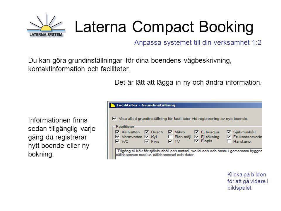 Laterna Compact Booking Anpassa systemet till din verksamhet 1:3 Det finns några bra grundinställningar för hantering av dina bokningar.