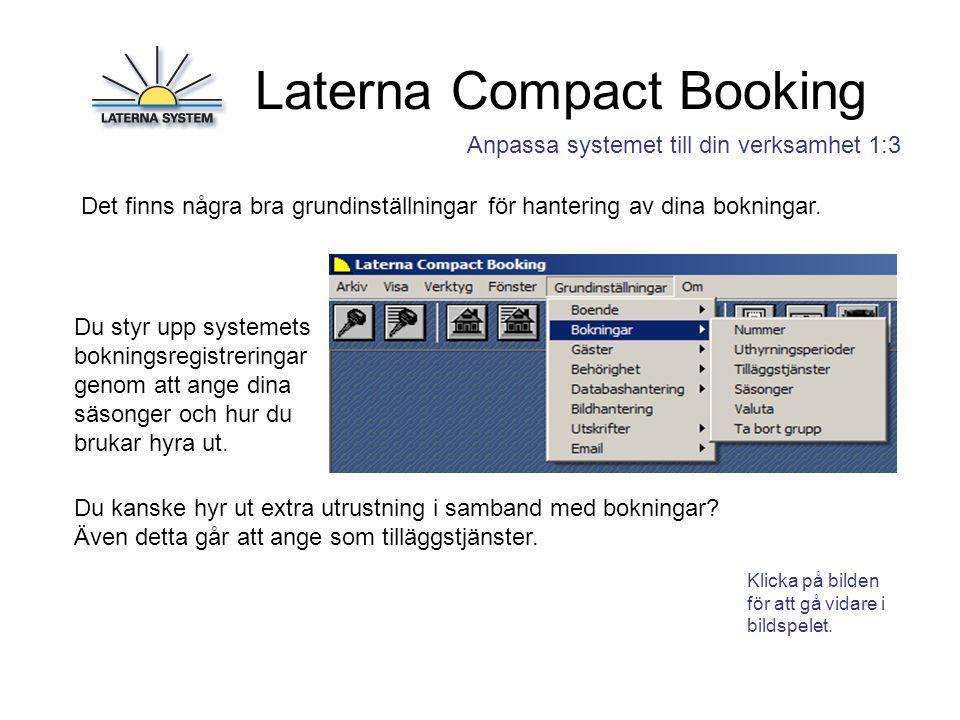 Laterna Compact Booking Klicka på bilden för att gå vidare i bildspelet.