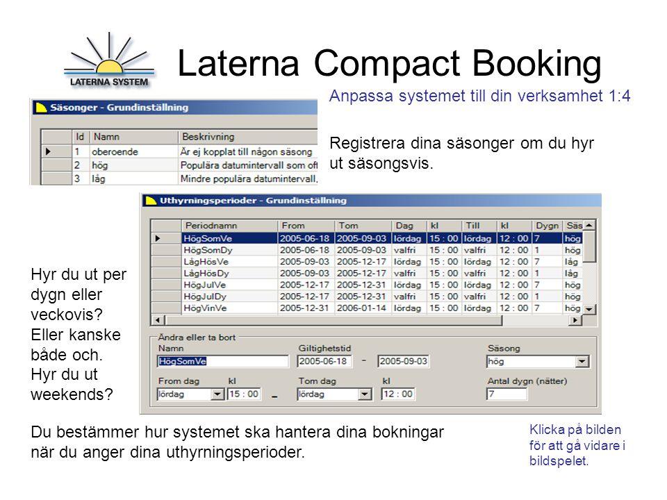 Laterna Compact Booking Det finns även grundinställningar för gäster, behörighet, databashantering bildhantering och utskrifter.
