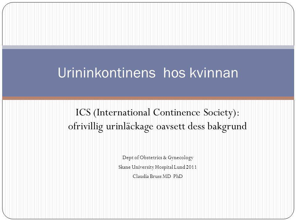 Varför skall man bry sig? Urinary incontinence doesn´t kill you; it just ruins your life