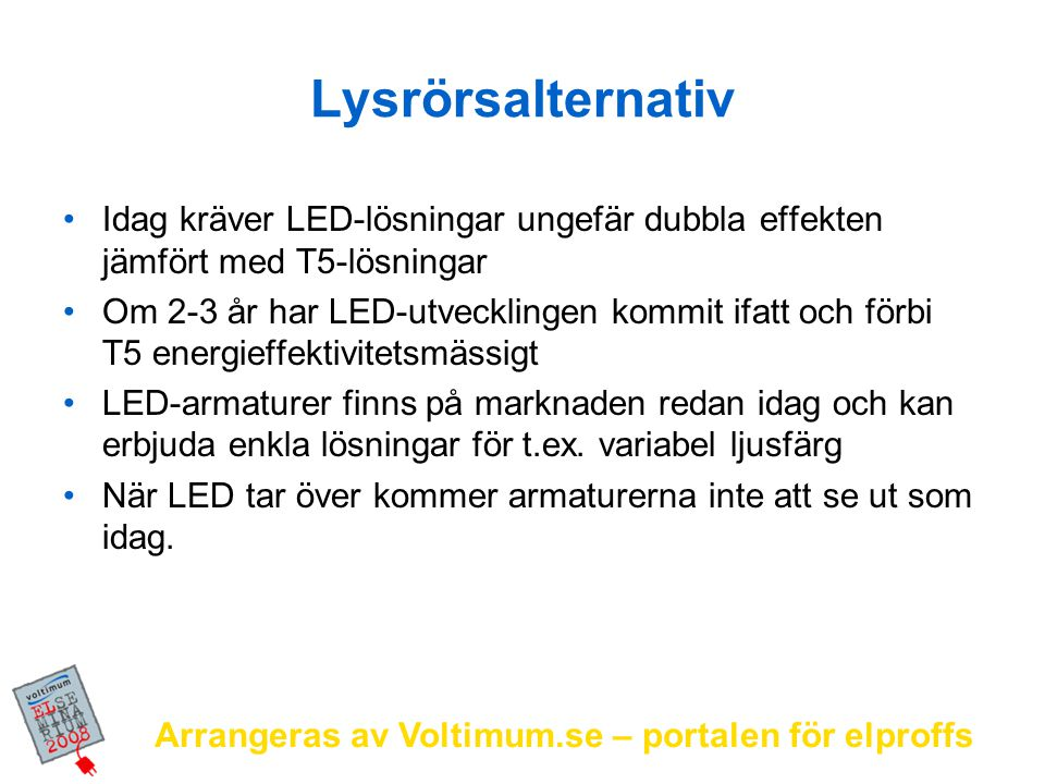 Arrangeras av Voltimum.se – portalen för elproffs Designfrihet med LED