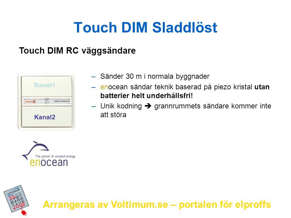 Arrangeras av Voltimum.se – portalen för elproffs Touch DIM radio kontrollerat Max.