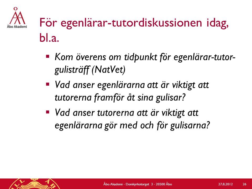 Övriga egenlärarträffar åk 1, förslag  Rekommenderade egenlärarträffar, se Guide för egenlärararbetet, direktlänk, s.