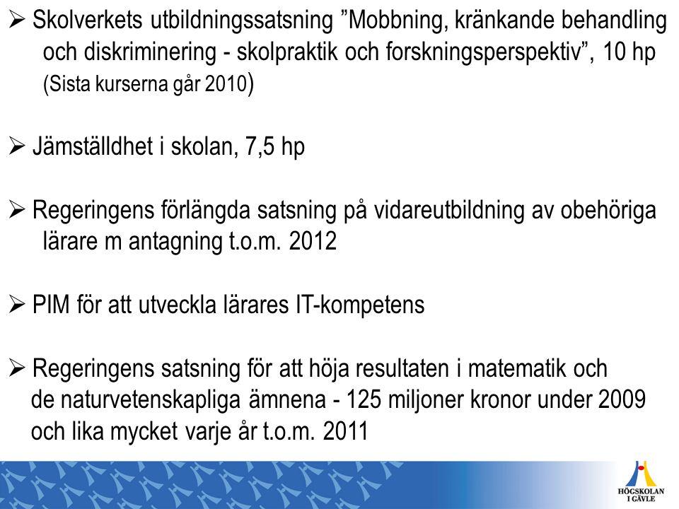  Lärarlegitimation) - 60 mkr 2011, 160 mkr 2012 och 260 mkr per år från 2013 (Planeras gälla from 1 juli 2012)  Rektorsprogrammet fr.o.m.