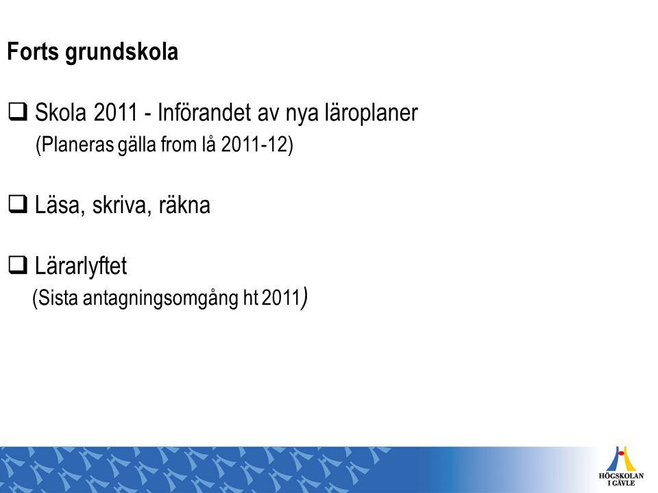 Gymnasieskola:  GY2011 enl propositionen Högre krav och kvalitet i den nya gymnasieskolan (prop.