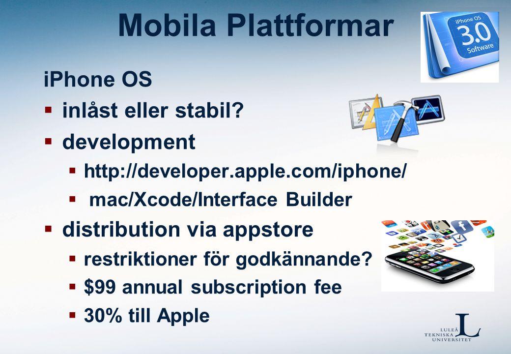 Android Open Handset Alliance + stark kärngrupp (Google driver på) + förväntas växa om iPhone + möjligheter att få in nätbaserade tjänster på djupet i telefonen + öppet (fritt att modifiera) - öppet (många varianter) - kommer applikationer att fungera på olika varianter?
