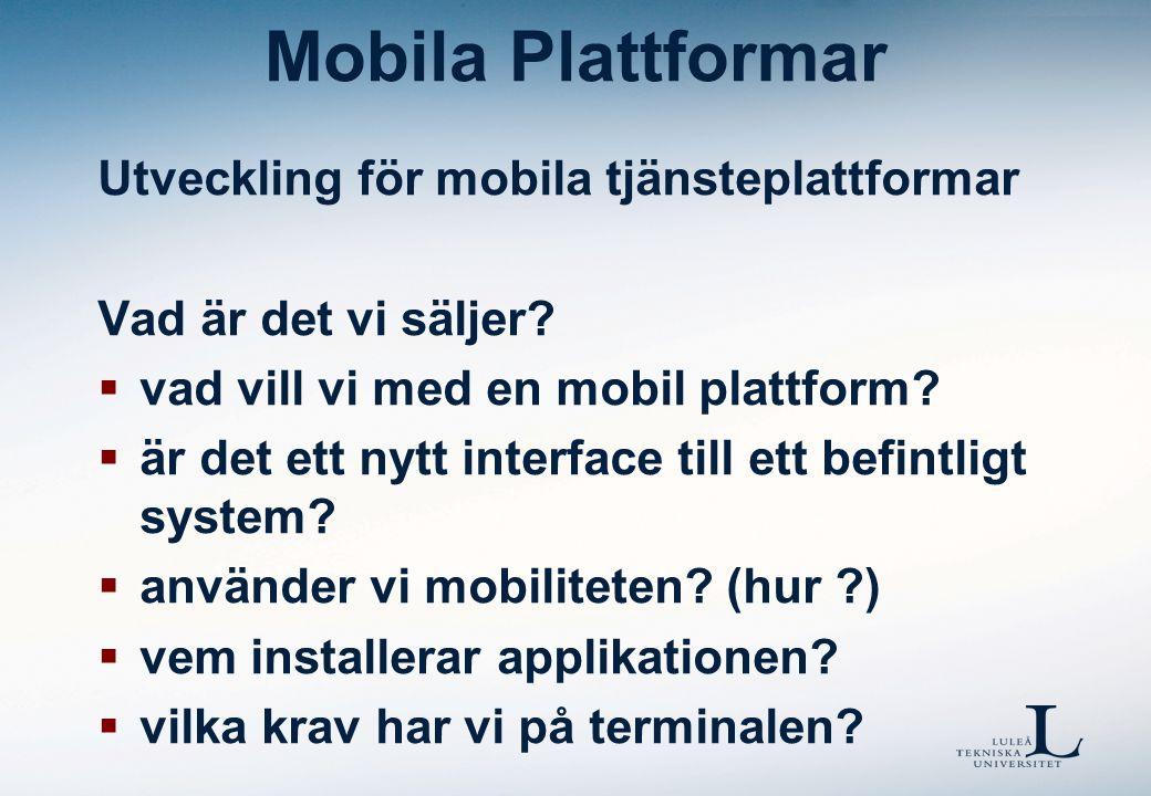 Mobila Plattformar Mobiltelefoner eller speciahårdvara.