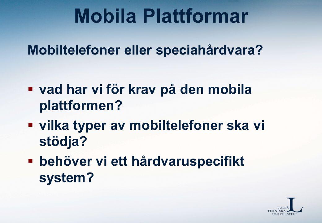 Hårdvara/hårdvarunära Mobila Plattformar Typer av system:  nätbaserade (mobilen som user inteface)  nätanvändande (mobilen som del i system)  hårdvaruspecifika system (ej standard mobil) Nätbaserade tjänster Nätanvändande tjänster I2