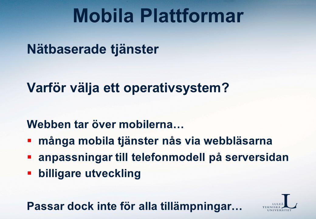 Mobila Plattformar Nätbaserade tjänster Vilket stöd finns i nätet.
