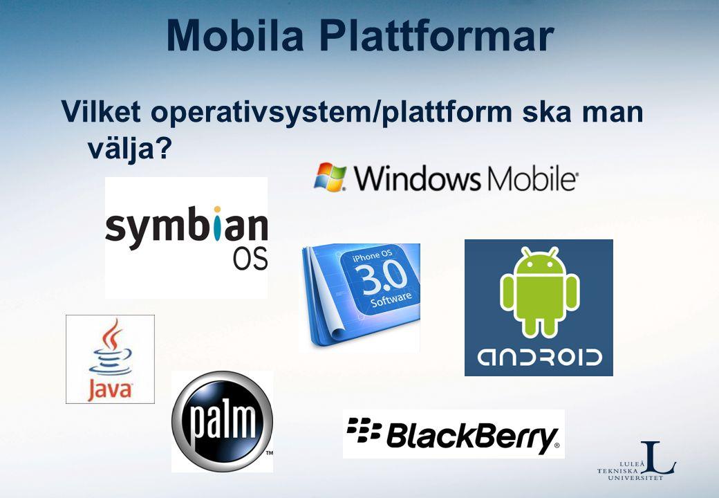 Mobila Plattformar Operativsystem / plattformar  vem är kunden.