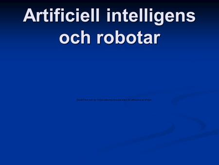 Artificiell intelligens och robotar
