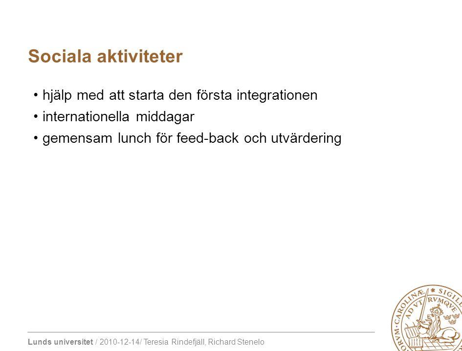Lunds universitet / 2010-12-14/ Teresia Rindefjäll, Richard Stenelo Kulturella möten – vad är typiskt.