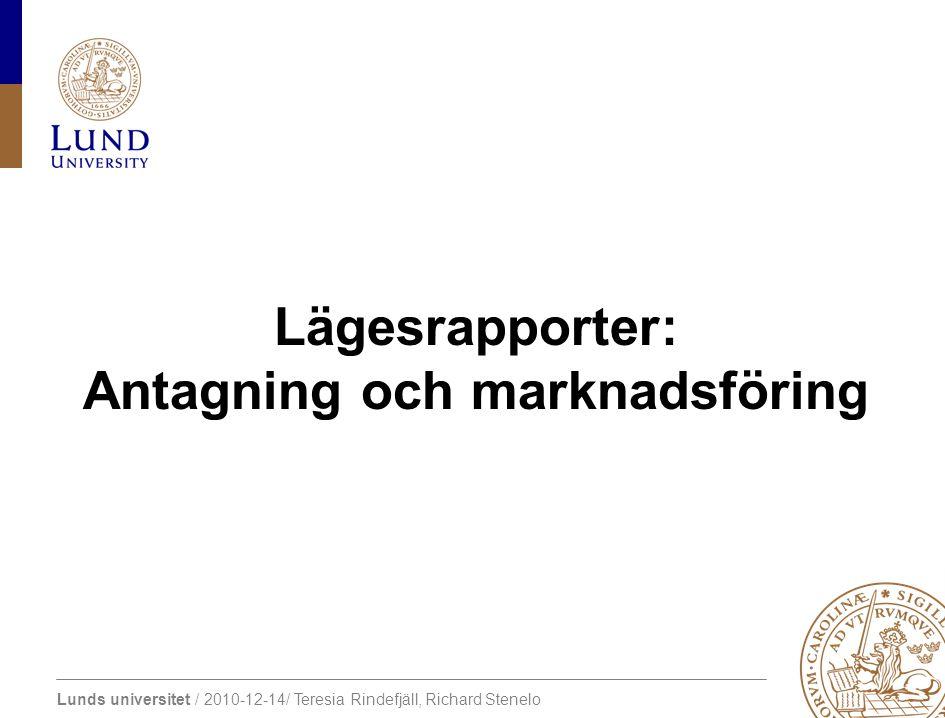 Lunds universitet / 2010-12-14/ Teresia Rindefjäll, Richard Stenelo Antagning
