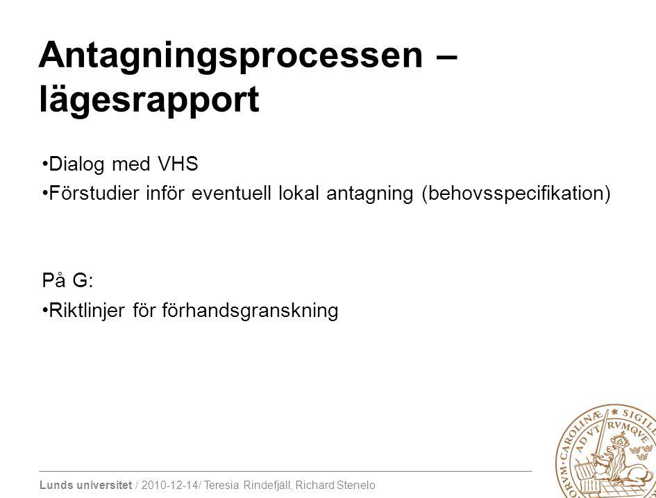 Lunds universitet / 2010-12-14/ Teresia Rindefjäll, Richard Stenelo Antagning inför 2011– lägesrapport LU i topp i sökstatistiken per 13 dec 2010.