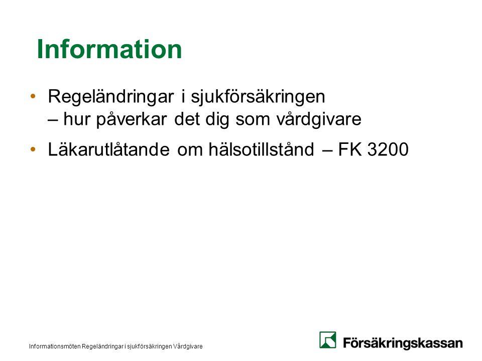 Informationsmöten Regeländringar i sjukförsäkringen Vårdgivare Största förändringen i sjukförsäkringen på 15 år Träder i kraft den 1 juli 2008 respektive den 1 jan 2009 Jan