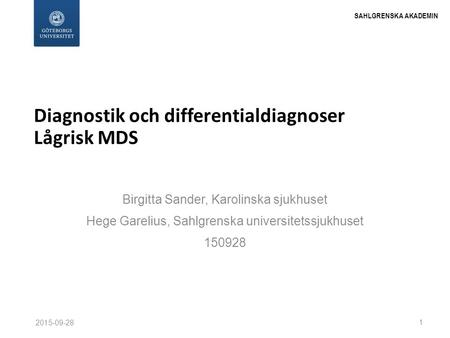 Diagnostik och differentialdiagnoser Lågrisk MDS