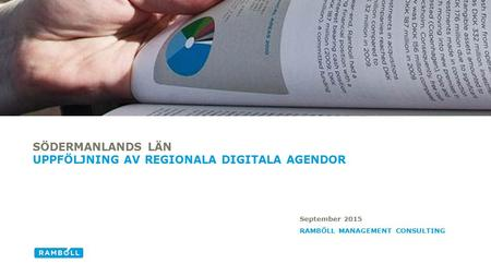 RAMBÖLL MANAGEMENT CONSULTING SÖDERMANLANDS LÄN UPPFÖLJNING AV REGIONALA DIGITALA AGENDOR September 2015.