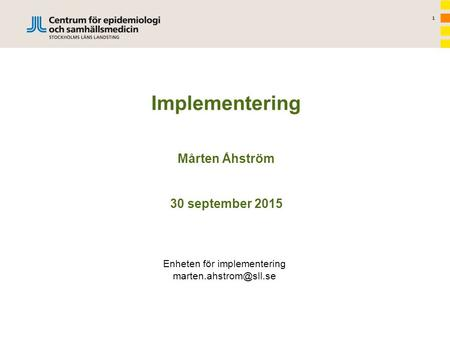 Implementering Mårten Åhström 30 september 2015