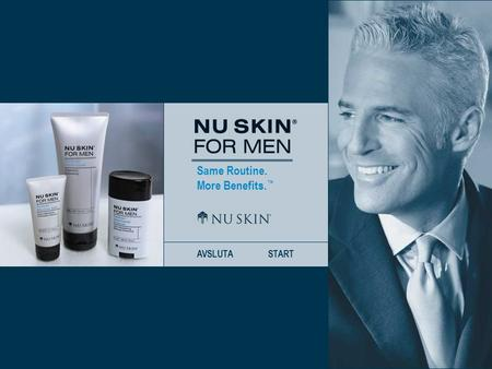 Same Routine. More Benefits. ™ AVSLUTASTART. Same Routine. More Benefits. ™ BAKÅT NÄSTATILL FÖRSTASIDAN Vi introducerar Nu Skin ® For Men Dividends™ Shave.