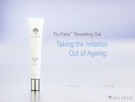 Tru Face ™ Revealing Gel Taking the Irritation Out of Ageing. AVSLUTASTARTA.