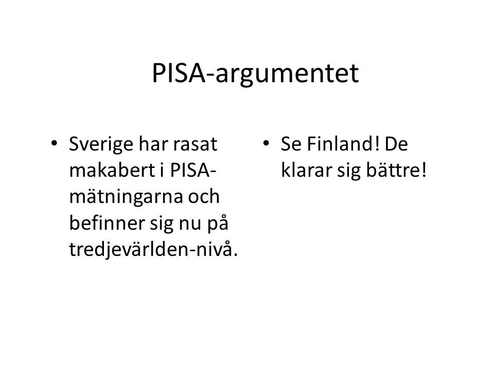 PISA-argumentet, argumentationsutveckling PISA-mätningarna måste tas på allvar men får inte heller avgöra allt.