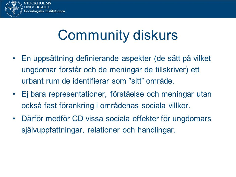 STOCKHOLMS UNIVERSITET Sociologiska institutionen a) Den relationella förståelsen Miriam: Jag gillar det, man trivs.