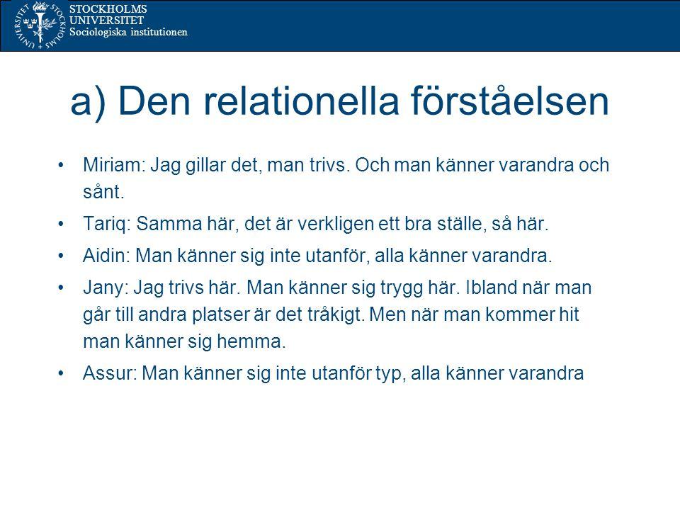 STOCKHOLMS UNIVERSITET Sociologiska institutionen b) Den kategoriserande förståelsen Jeff: Det är som man har fördelning av folket.