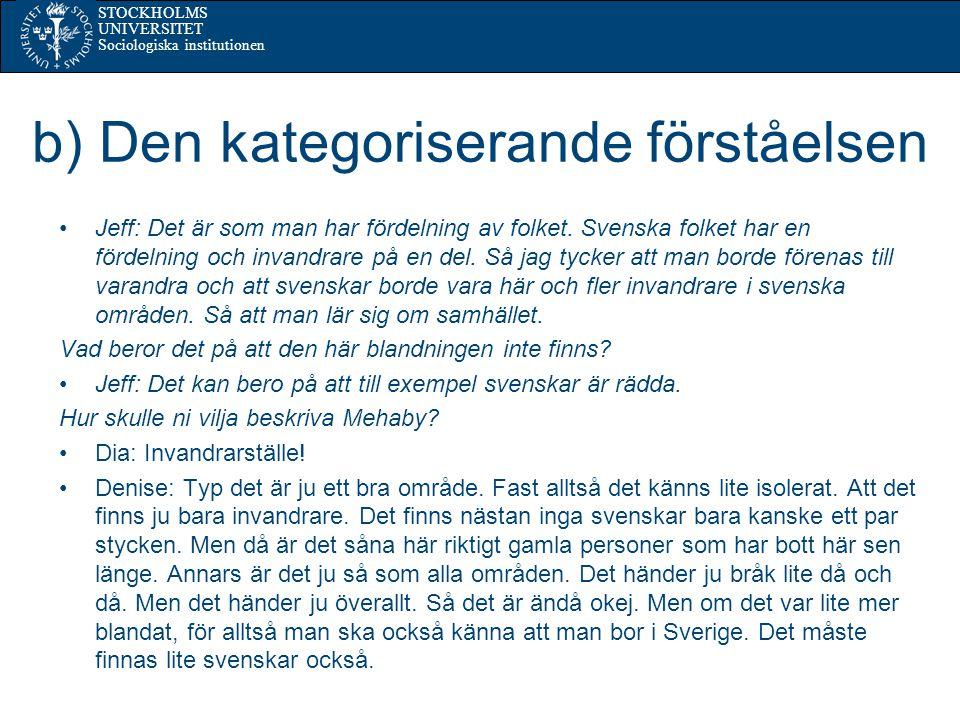 STOCKHOLMS UNIVERSITET Sociologiska institutionen c) Den stigmatiserande förståelsen Resa: Getto.