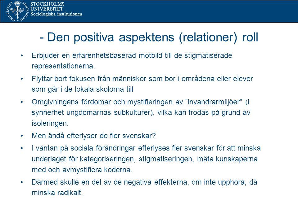 STOCKHOLMS UNIVERSITET Sociologiska institutionen Åtgärder Bryta isoleringen Arbeta med nya representationer Arbeta med att förändra: - förväntningar - tillit - diskriminerande praktiker