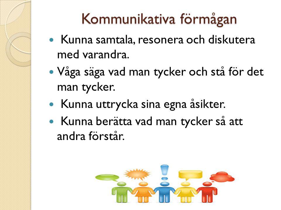 Informationshanterings/procedur förmåga Kunna söka efter och samla ihop information du vill ha Kunna sortera/granska information du hittar Följa recept, följa en stickbeskrivning