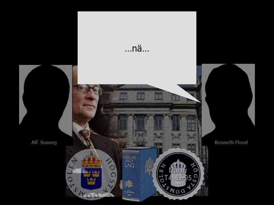 …för du vet att det är precis BARA det det är fråga om... Alf Susaeg Kenneth Flood